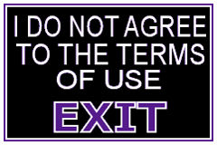 I Am Not 18 or I Do Not Agree with Terms of Use ~ Please Exit Here